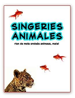 singeries animales ; rien de mots croisés animaux, mais! (French Edition) by [Vandal, Danny]