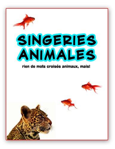 singeries animales ; rien de mots croisés animaux, mais!