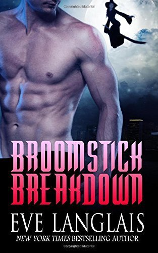 Broomstick Breakdown by Eve Langlais (2016-03-22)