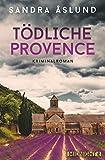 Tödliche Provence von Sandra Åslund