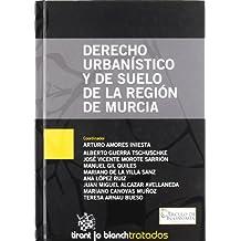 Derecho Urbanístico y de Suelo de la Región de Murcia
