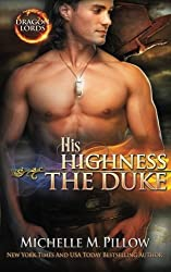His Highness the Duke (Dragon Lords) (Volume 5) by Michelle M. Pillow (2015-04-27)