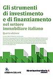 Gli strumenti di investimento e di finanziamento nel settore immobiliare italiano