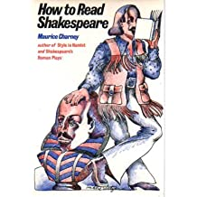 How to read Shakespeare by Maurice Charney (1971-08-01)