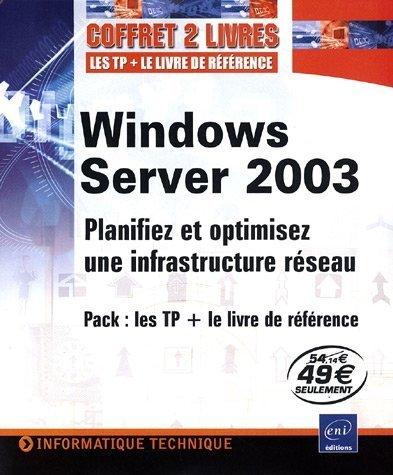 Windows Server 2003 : Plannifiez et optimisez une infrastructure réseau
