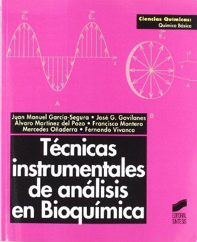 Técnicas instrumentales de análisis en bioquímica por José Gregorio Gavilanes Franco