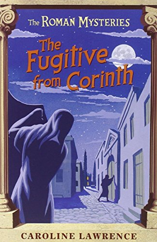 10 The Fugitive from Corinth (The Roman Mysteries) by Caroline Lawrence (4-May-2006) Paperback