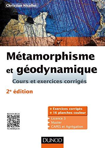 Mtamorphisme et godynamique - 2e d. - Cours et exercices corrigs