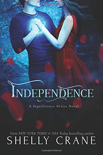 Independence: A Significance Series Novel: Volume 4 (Signifiance)