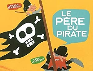 """Afficher """"Le père du pirate"""""""