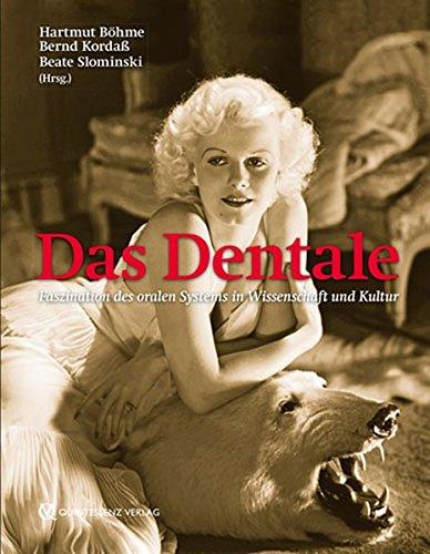 Das Dentale: Faszination des oralen Systems in Wissenschaft und Kultur