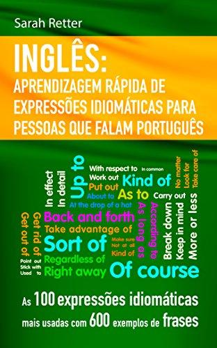 Inglês Aprendizagem Rápida De Expressões Idiomáticas Para