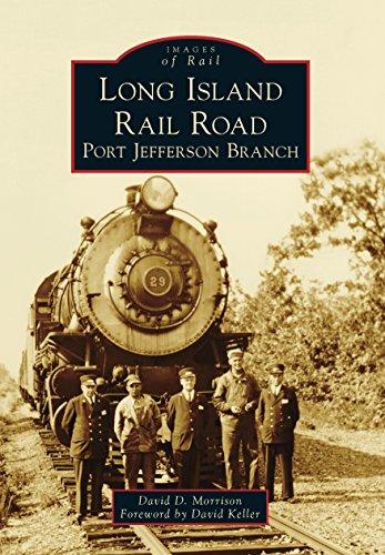 Long Island Rail Road: Port Jefferson Branch (Images of Rail) di David D. Morrison