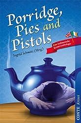 Porridge, Pies and Pistols: Eine kulinarische Krimi-Anthologie (Kulinarische Krimianthologien)