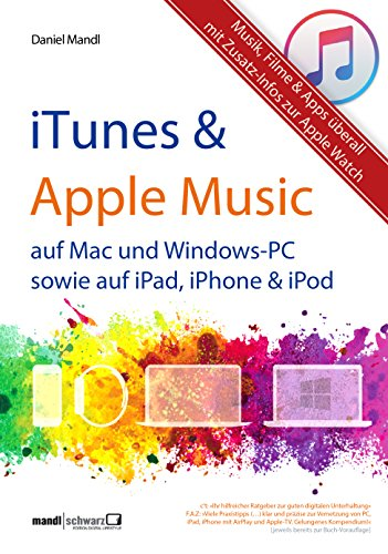 Apple Ipod Windows (iTunes, Apple Music & mehr - Musik, Filme & Apps überall: für Mac und Windows-PC sowie für iPad, iPhone & iPod / Zusatzinfos zur Apple Watch)