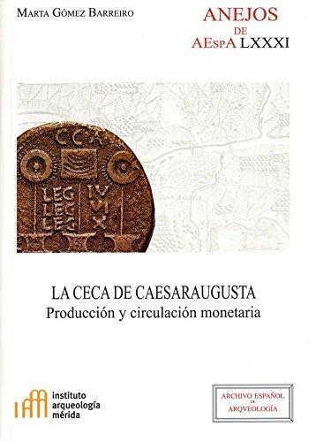 La ceca de Caesaraugusta (Anejos de Archivo Español de Arqueología) por Marta Gómez Barreiro