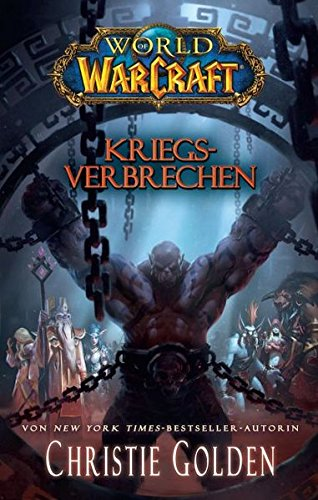 World of Warcraft: Kriegsverbrechen (Warcraft-roman Of World)