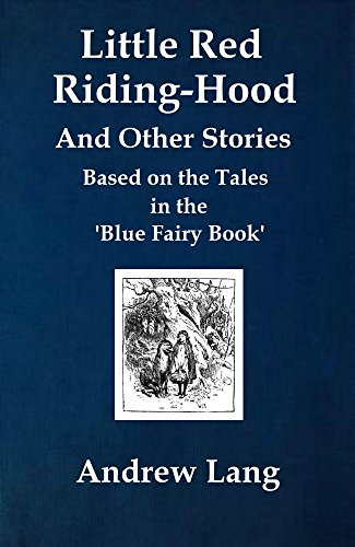 od and Other Stories: Based on the Tales in the 'Blue Fairy Book' (English Edition) (Red Ridinghood)