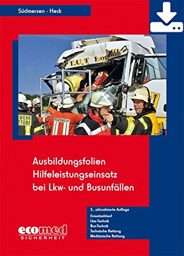 Ausbildungsfolien Hilfeleistungseinsatz bei LKW- und Busunfällen - Download: Einsatzablauf - LKW-Technik - Bus-Technik - Technische Rettung - Medizinische Rettung
