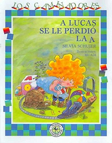 A Lucas se le perdio la A/ Lucas Lost His A par Silvia Schujer