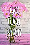 Get Well Soon: Blank Lined Journal 6x9 - Get Well Gifts