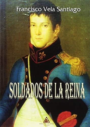 Soldados de la reina por Francisco Manuel Vela Santiago