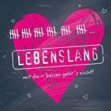 Lebenslang mit dir - besser geht's nicht!: Geschenkbuch als kleine Liebeserklärung