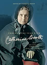 Through the Year with Catherine Booth: 365 daily readings from Catherine Booth, founder of The Salvation Army