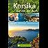 Reiseführer Korsika- Zeit für das Beste: Highlights, Geheimtipps und Wandern auf Korsika. Tipps & Infos rund um den Urlaub auf der französischen Mittelmeerinsel, mit Infos zum Wanderweg GR20