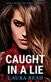 Caught in a Lie (Sex, Lies & Politics Book 1)