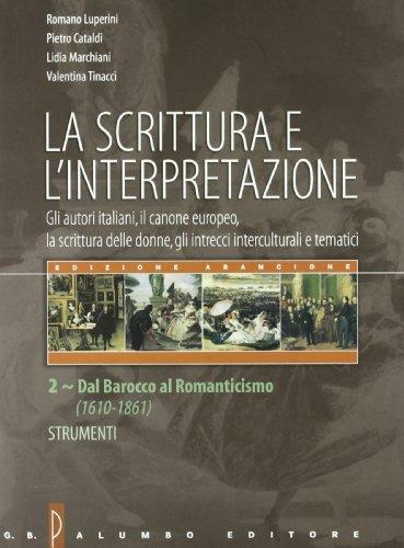La scrittura e l'interpretazione-Strumenti. Ediz. arancione. Per le Scuole superiori: 2