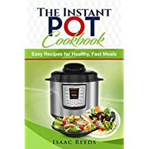Instant Pot Cookbook: Ultimate Electric Pressure Cooker Cookbook with Easy Recipes for Healthy, Fast Meals (English Edition)