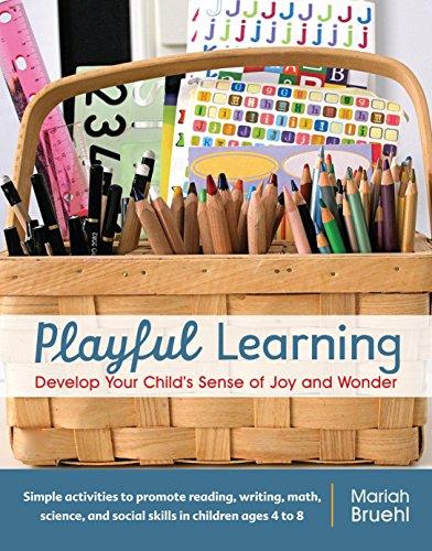 Playful Learning: Develop Your Child's Sense of Joy and Wonder por Mariah Bruehl