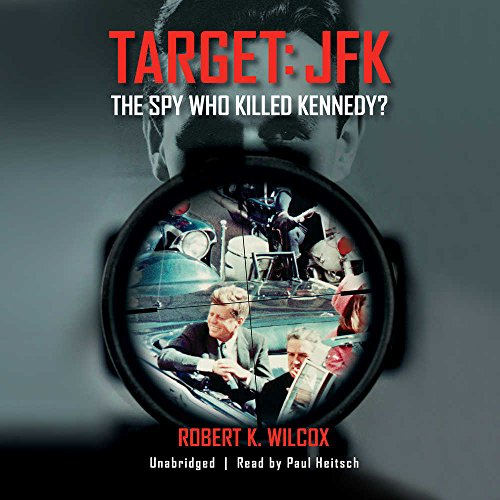 Target: JFK: The Spy Who Killed Kennedy?
