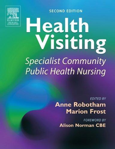 By Anne Robotham MEd BA RGN ONC DipN(Lond) RHV - Health Visiting, 2e: Specialist Community Public Health Nursing (2)