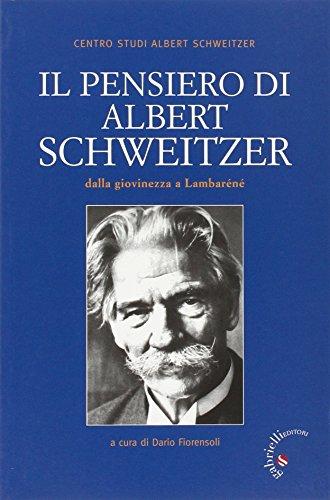 Il pensiero di Albert Schweitzer. Dalla giovinezza a Lambarn