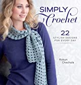 Simply Crochet: 22 Stylish Designs for Every Day