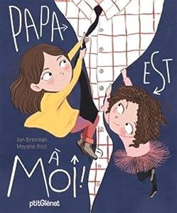"""Afficher """"Papa est à moi !"""""""