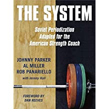 The System: Soviet Periodization Adapted for the American Strength Coach (English Edition)