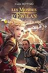 Les Mondes d'Ewilan, Tome 3 : Les tentacules du mal par Bottero