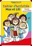 Cahier d'activit�s Max et Lili - Vivr...