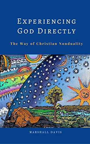 Experiencing god directly the way of christian nonduality ebook experiencing god directly the way of christian nonduality by davis marshall fandeluxe Choice Image