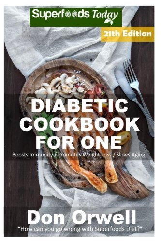 Download in pdf diabetic cookbook for one over 315 diabetes type 2 diabetic cookbook for one over 315 diabetes type 2 quick easy gluten free low cholesterol whole foods recipes full of antioxidants forumfinder Choice Image