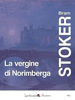 La vergine di Norimberga (Aurora) di [Bram Stoker]