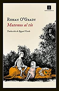 Matemos al tío par Rohan O'Grady