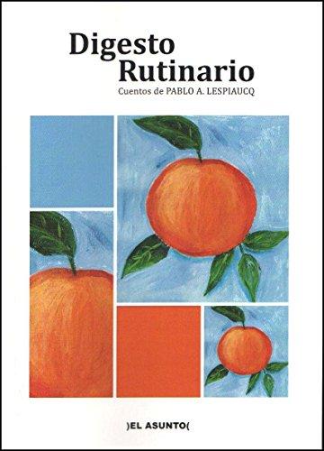 Digesto rutinario: cuentos por Pablo Lespiaucq