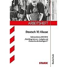 """Arbeitsheft Realschule - Deutsch 10. Kl.  Rahmenthema 2017/18 """"Flüchtlinge bei uns - Aufgabe und Chance für ..."""""""