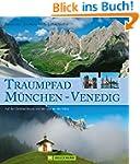 Traumpfad München - Venedig: Auf der...