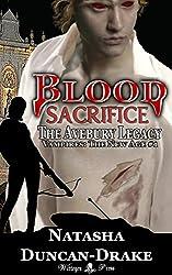 Blood Sacrifice: The Avebury Legacy (Vampires: The New Age Book 1)