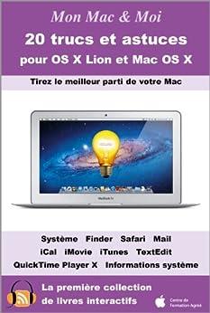 20 trucs et astuces pour OS X Lion et Mac OS X (Mon Mac & Moi t. 57) par [Agnosys]